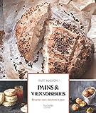 Pains et Viennoiseries: Recettes sans machine à pain