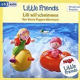 HABA Little Friends - Lilli will schwimmen: Vier kleine Puppen-Abenteuer zum Hören und Mitspielen! (HABA Little Friends Hörspiele, Band 3) - Teresa Hochmuth, Rotraud Tannous
