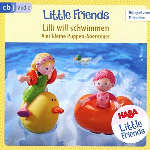 HABA Little Friends - Lilli will schwimmen: Vier kleine Puppen-Abenteuer zum Hören und Mitspielen! (HABA Little Friends Hörspiele, Band 3)