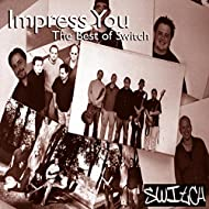 Impress You - The Best of Switch