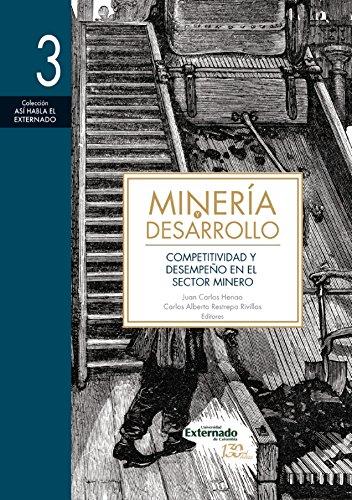 Minería y desarrollo. Tomo 3: Competitividad y desempeño en el sector minero por Christian Bruszies