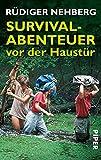 Survival-Abenteuer vor der Haustür - Rüdiger Nehberg