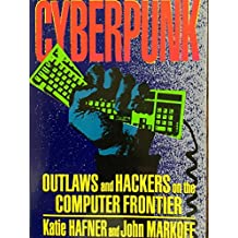 Cyberpunk: Outlaws and Hackers on the Computer Frontier (English Edition)