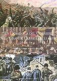 La Domenica del corriere alla grande guerra degli altri. I disegni a colori di Achille Beltrame (28 giugno 1914-23 maggio 1915). Ediz. illustrata