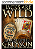 JACKS ARE WILD (Detective Jack Stratton Mystery Thriller Series Book 3) (English Edition)