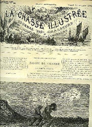 LA CHASSE ILLUSTREE N° 46 Nouvelle adjucation du droit de chasse dans les fôrets de l'état par De La Rue - a la Billebaude par Silvio - le lièvre blanc par Zurich - vénerie par de La Rue - une ouverture de chasse par Cyrano - le tir de chasse raisonné.
