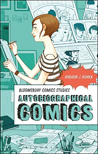 Autobiographical Comics (Bloomsbury Comics Studies)