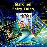 Märchen, Zweisprachig in Deutsch und Englisch. Fairy Tales, Bilingual in German and English: Dual Language Illustrated Book for Children (German and English Edition)
