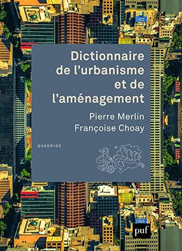 Dictionnaire de l'urbanisme et de l'aménagement (4ed)