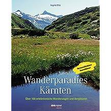 Wanderparadies Kärnten: Über 100 erlebnisreiche Wanderungen und Bergtouren Mit herausnehmbarem Tourenführer