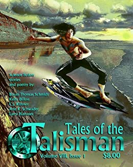 Tales of the Talisman, Volume 8, Issue 1 by [Moore, Brock Marie, Abfalter, Scott Allen, Schwader, Ann K., Hammer, Larry, Schmidt, Bryan Thomas, Killmer, C.J., Dillon, Kelly]