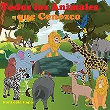 Libros para ninos:Todos los Animales que Conozco (Libros para ninos: cuentos para dormir a los niños de 0 a 4 años de edad. Spanish books for children Spanish Edition)
