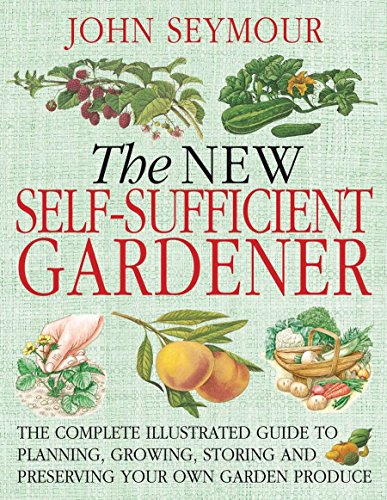 The New Self-Sufficient Gardener por John Seymour