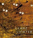 Glanzlichter: Gegenwartskunst Glasmalerei (Kleine Schriften der Vereinigten Domstifter zu Merseburg und Naumburg und des Kollegialstifts Zeitz)