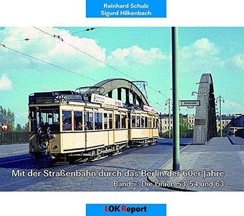 durch das Berlin der 60er Jahre: Band 7: Die Linien 53/54 und 63 ()