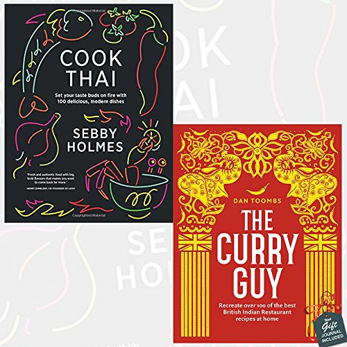Cook Thai and The Curry Guy 2 Books Collection Set With Gift Journal - Set your taste buds on fire with 100 Delicious Modern Dishes, Recreate Over 100 of the Best British Indian Restaurant Recipes at Home