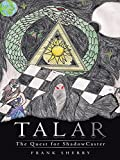 Talar: The Quest for Shadowcaster (English Edition)