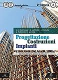 Progettazione costruzioni impianti. Vol. 2A-2B. Con e-book. Con espansione online. Per le Scuole superiori