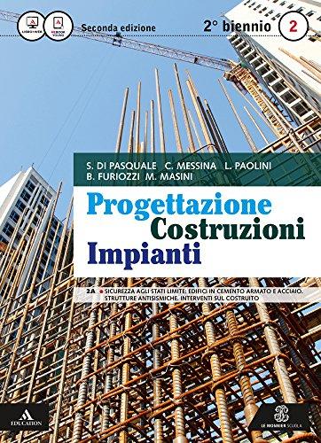 Progettazione costruzioni impianti. Vol. 2A-2B. Per le Scuole superiori. Con e-book. Con espansione online