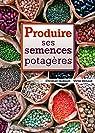 Produire ses semences potagères par Renaud