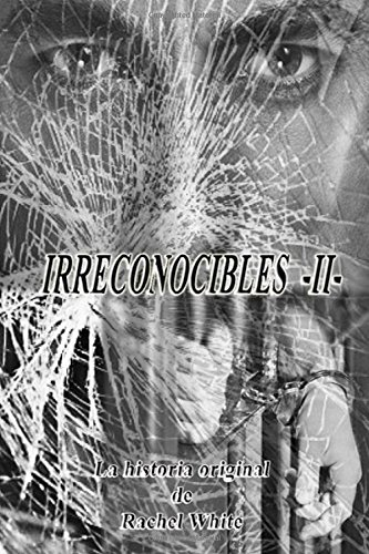Irreconocibles: Volume 2 (Trilogia Irreparables)