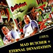 Mad Butcher/Eternal Devastation