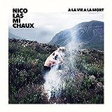 Songtexte von Nicolas Michaux - A la vie à la mort