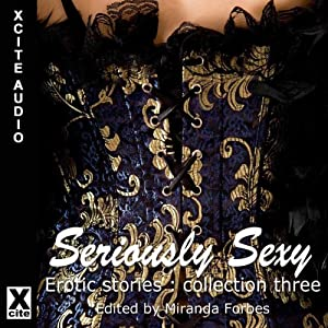 Seriously sexy erotic stories collection three