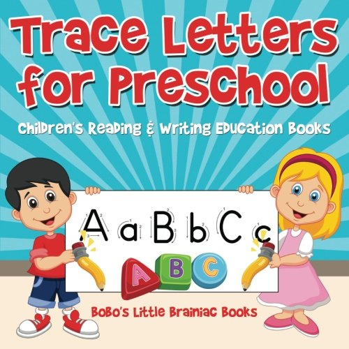 Trace Letters for Preschool : Children's Reading & Writing Education Books