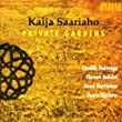 Kaija Saariaho: Private Gardens