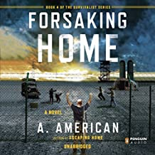 Forsaking Home: The Survivalist Series, Book 4