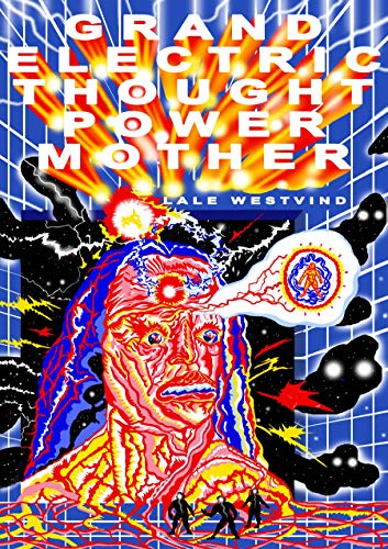 Grand Electric Thought Power Mother par Lale Westvind
