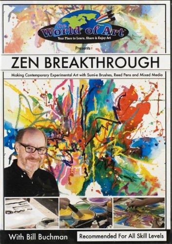 Zen Breakthrough: Making Contemporary Experimental Art with Sumi Brushes, Reed Pens and Mixed Media/Zen-Durchbruch: zeitgenössische experimentelle Kunst mit Sumi-Pinseln, Rohrfedern und Mixed Media - Bill Buchman - Auf Englisch - Zeitgenössische Aquarelle