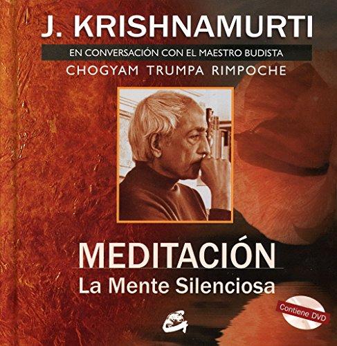 Meditacion. La Mente Silenciosa: En Conversación Con El Maestro Budista Chogyam Trumpa Rimpoche par Krishnamurti