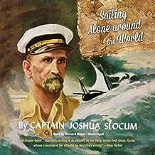 Sailing Alone Around the World: by Joshua Slocum (English Edition)