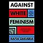Against White Feminism (English Edition)