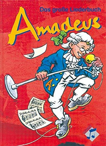 Amadeus - Das grosse Liederbuch / Amadeus - Das große Liederbuch