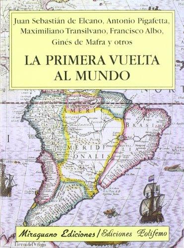 La primera vuelta al Mundo (Viajes y Costumbres) por Juan Sebastian De Elcano