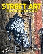 Street Art - From Around the World (English Edition) de Garry Hunter