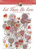 Creative Haven Let There Be Love Coloring Book (Adult Coloring) by Alexandra Cowell (2016-09-21)