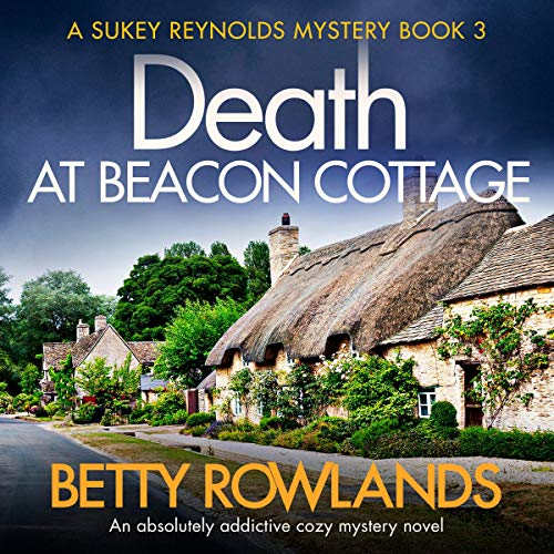 Death at Beacon Cottage: An Absolutely Addictive Cozy Mystery Novel: A Sukey Reynolds Mystery, Book 3 -