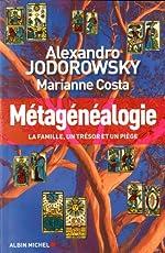 Métagénéalogie - La famille, un trésor et un piège de Alexandro Jodorowsky