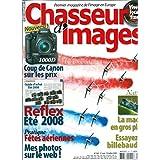 CHASSEUR D'IMAGES [ N° 305 ] JUILLET 2008 /GUIDE D'ACHAT REFLEX ÉTÉ 2008/ FÊTES AERIENNES/ MES PHOTOS SUR LE WEB / LA MACRO EN GROS PLAN/ LES FOCALES FIXES/ MACRO AU RAPPORT 1 :1 / TESTS: OLYMPUS E520, IMPRIMANTES A3, CASIO EX-F1/ CANON 1000D