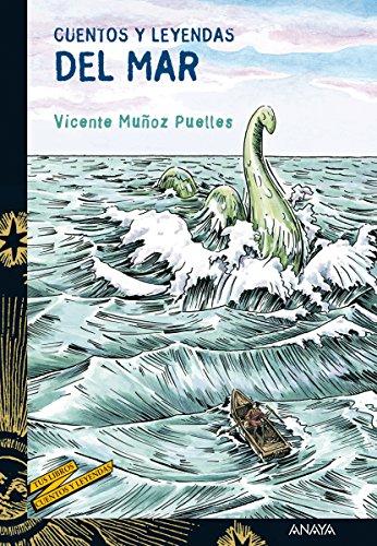 Cuentos y leyendas del Mar (Literatura Juvenil (A Partir De 12 Años) - Cuentos Y Leyendas) por Vicente Muñoz Puelles