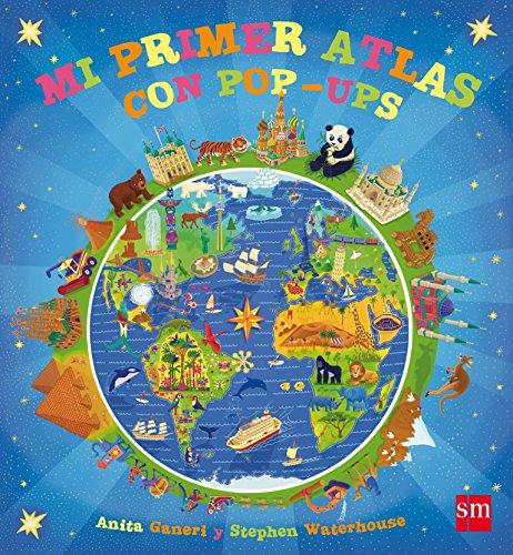 Mi primer atlas con pop-ups (Para aprender más sobre) por Anita Ganeri