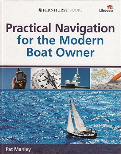 Practical Navigation for the Modern Boat Owner: Navigate Effectively by Getting the Most Out of Your Electronic Devices (Wiley Nautical) (English Edition) - Navigation Owners Manual