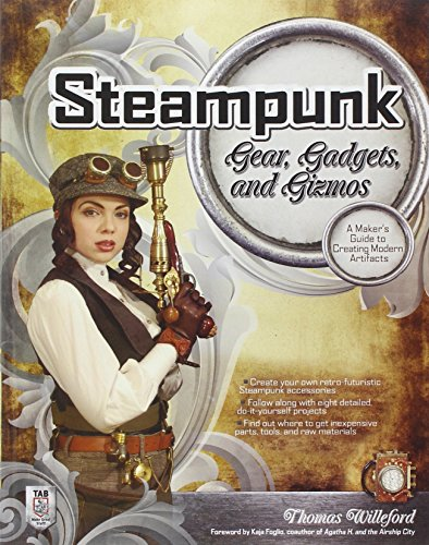 steampunk-gear-gadgets-and-gizmos-a-makers-guide-to-creating-modern-artifacts