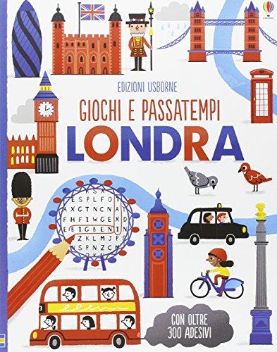 Londra. Giochi e passatempi. Ediz. illustrata