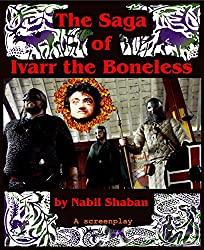 The Saga of Ivarr the Boneless: a screenplay