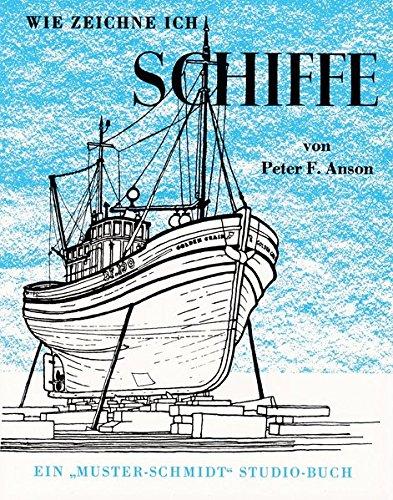 Wie zeichne ich Schiffe (Musterschmidt-Studio- und Zeichenbücher)